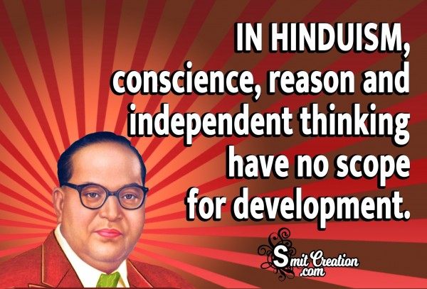 In Hinduism, Conscience, Reason And Independent Thinking
