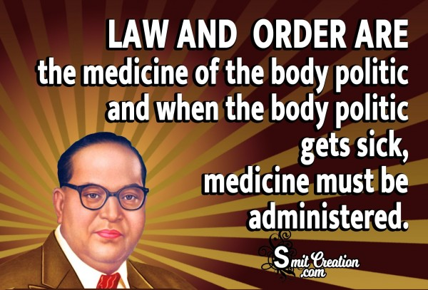 Law And Order Are The Medicine Of The Body Politic