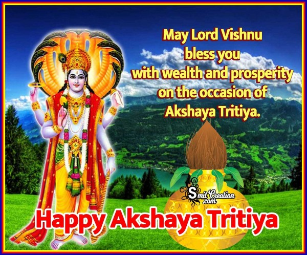 Happy Akshaya Trithiya – May Lord Vishnu Bless You