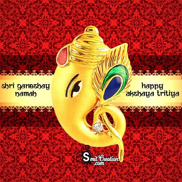 Happy Akshaya Trithiya – Shri Ganeshay Namah