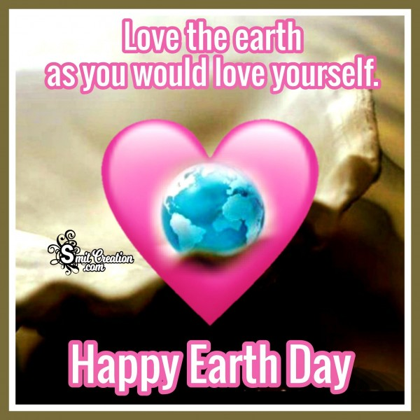 Happy Earth Day – Love The Earth