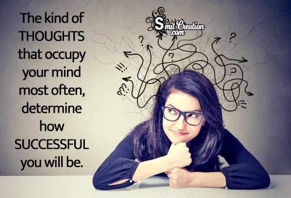 Thoughts That Occupy Your Mind Determine Your Success