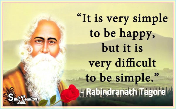 It Is Very Simple To Be Happy