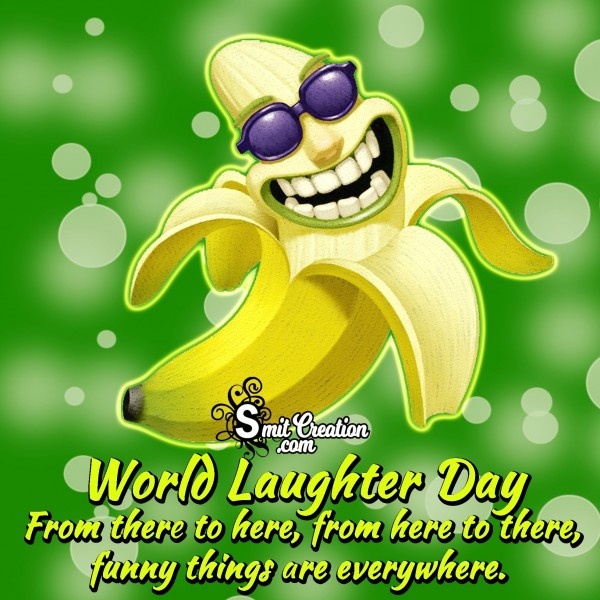 World Laughter Day – Funny Things Are Everywhere