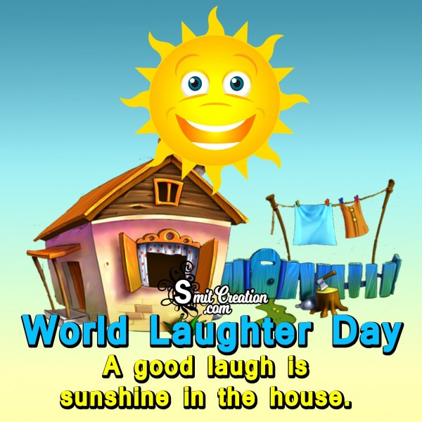 World Laughter Day – A Good Laugh Is Sunshine
