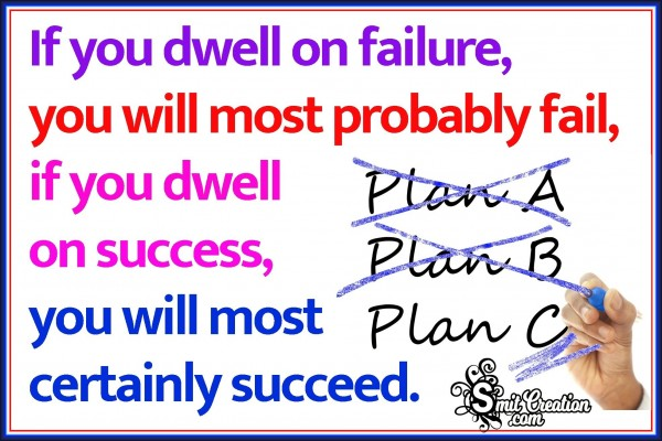 Dwell On Success, You Will Succeed