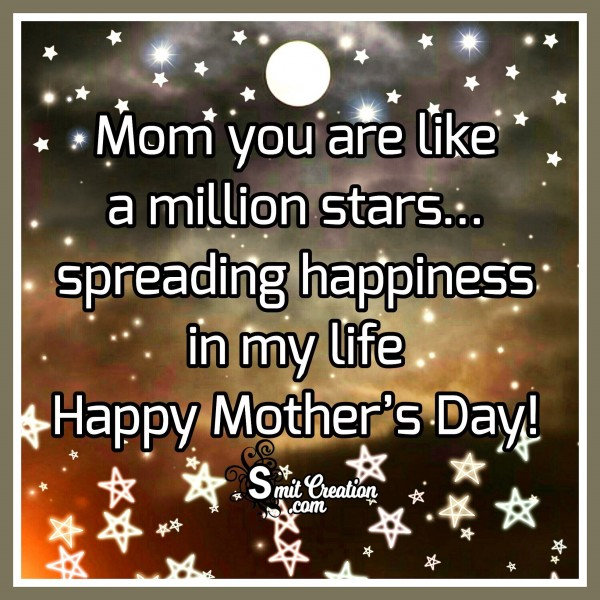 Happy Mother's Day. – Mom You Are Like A Million Stars