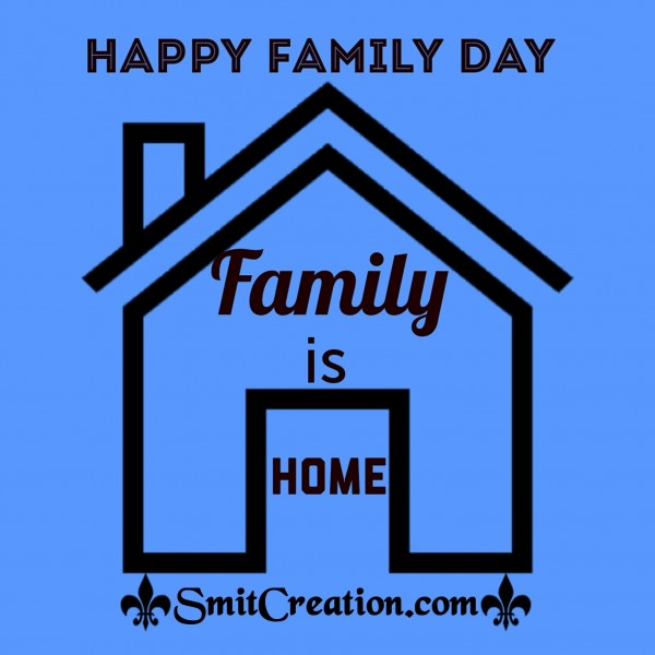Happy Family Day – Family Is Home