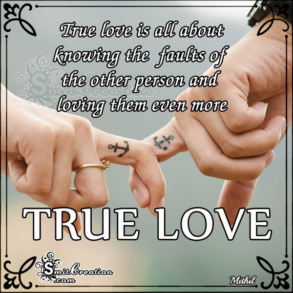 True Love Is All About Knowing The Faults Of Others
