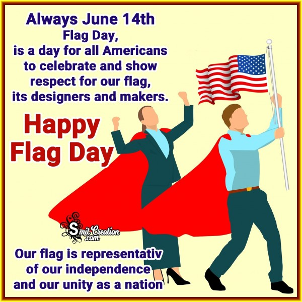 Happy Flag Day – June 14th A Day For All Americans
