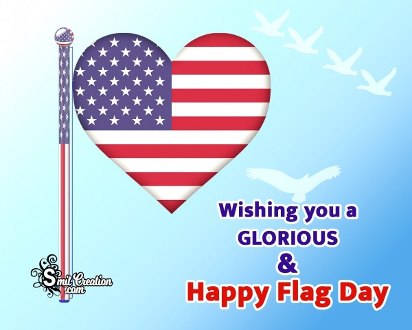 Wishing You A Glorious & Happy Flag Day