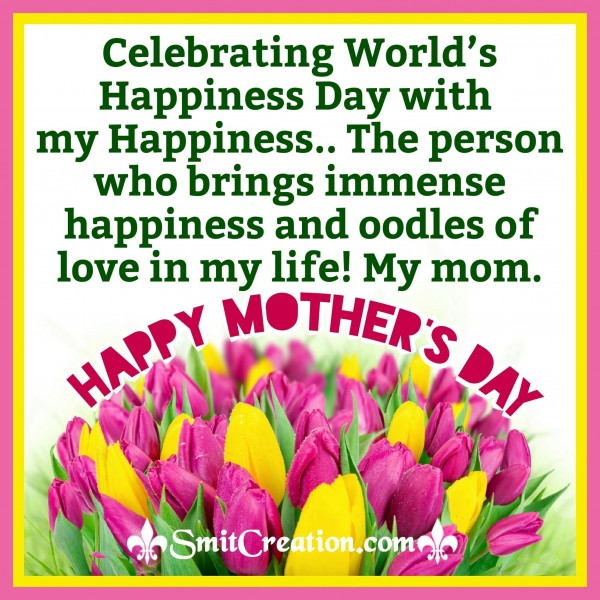 Happy Mother's Day – Celebrating World's Happiness Day