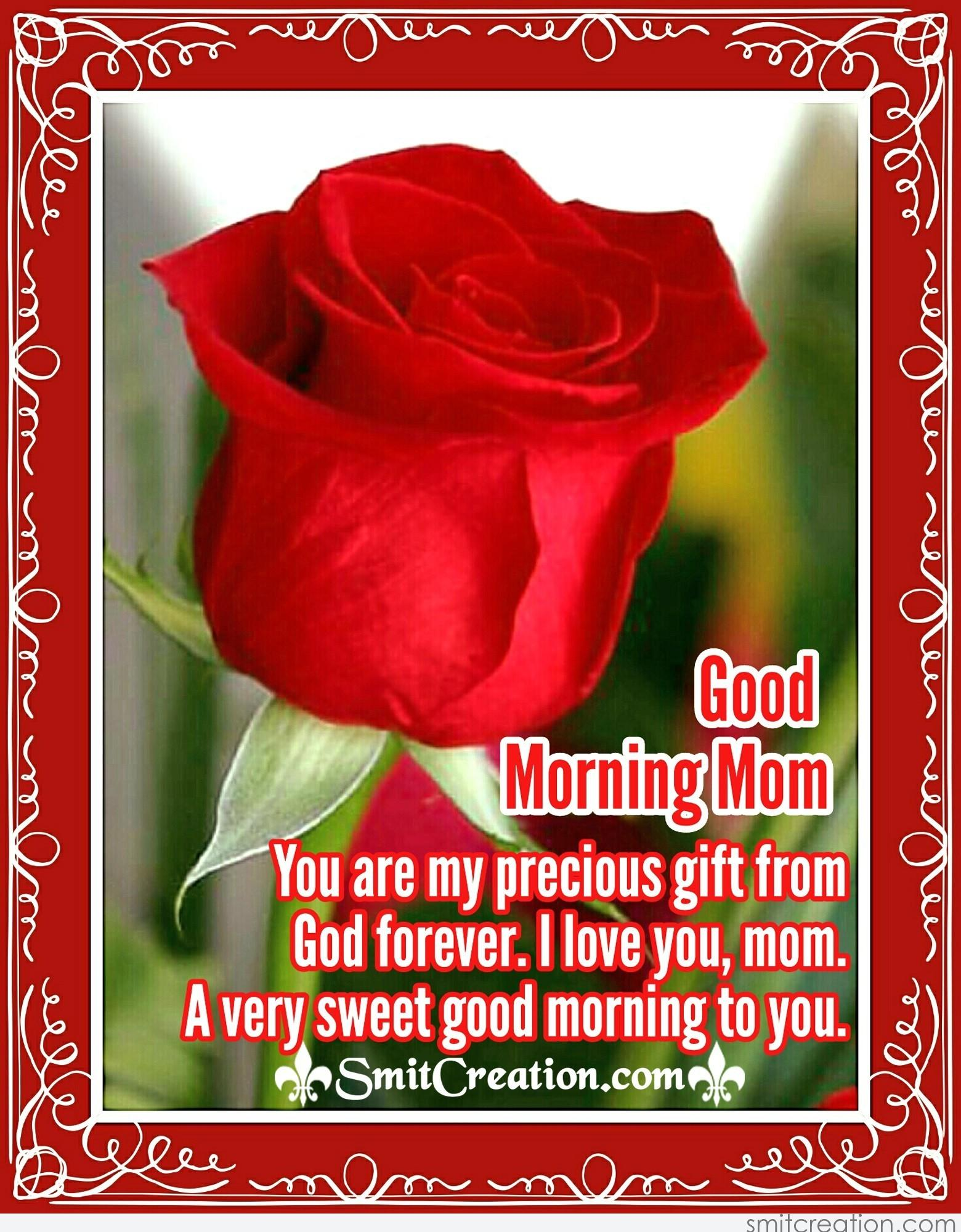 Good morning mom you are my precious gift from god smitcreation good morning mom you are my precious gift from god forever i love you mom a very sweet good morning to you negle Choice Image