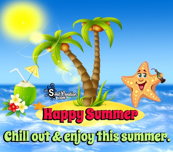 Happy Summer Chill Out & Enjoy This Summer