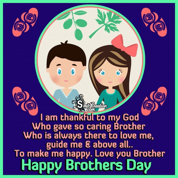 Happy Brothers Day – Love you Brother