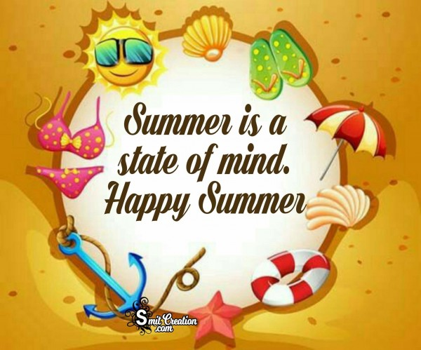 Happy Summer – Summer Is A State Of Mind