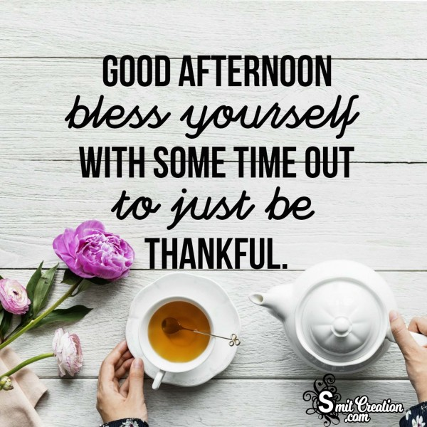Good Afternoon – Bless Yourself