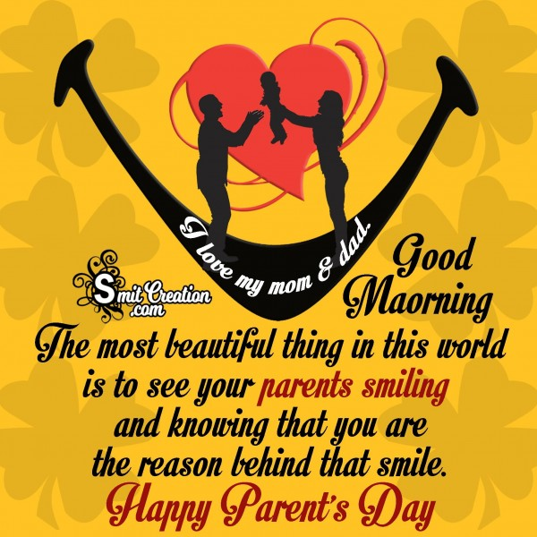 Good Morning - Happy Parent's Day