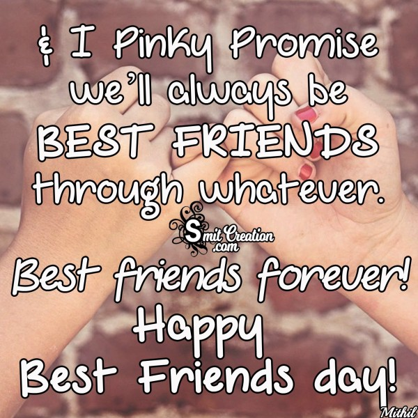 HAPPY BEST FRIENDS DAY – I Pinky Promise we w'll be BEST FRIENDS