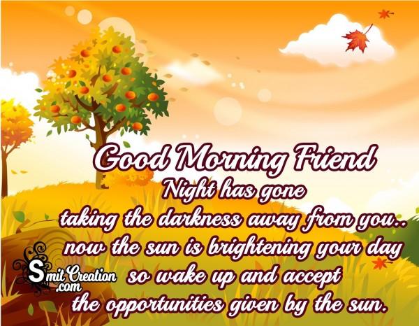 Good Morning Friend!!
