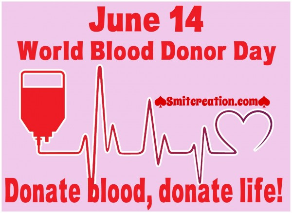 June 14 World Blood Donor Day – Donate Blood Donate Life!