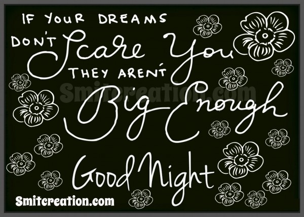 Good Night – If Your Drteams Don't Scare You They Aren't Big Enough