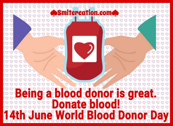 June 14 World Blood Donor Day – Donate blood
