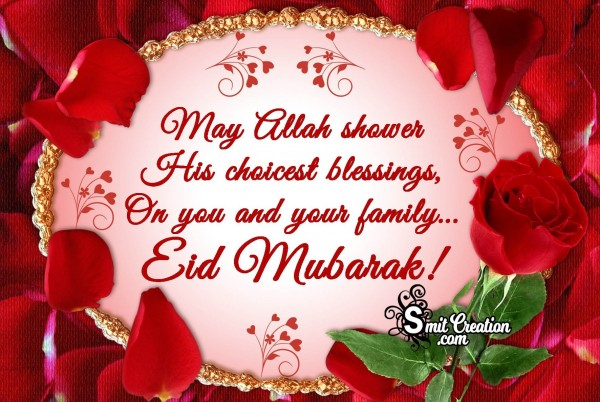 Eid Mubarak – May Allah Shower His Choicest Blessings