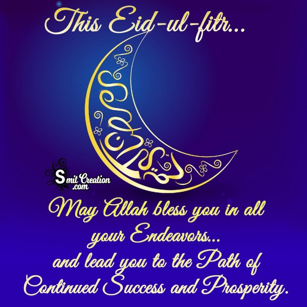 This Eid-ul-fitr… May Allah Bless You In All Your Endeavors