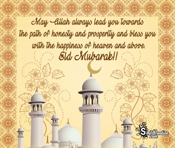 Eid Mubarak!! May Allah Bless You With The Happiness