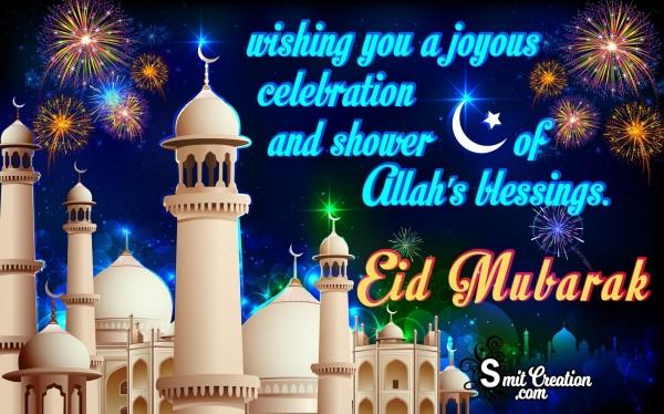 Wish You Joyous Eid Mubarak.
