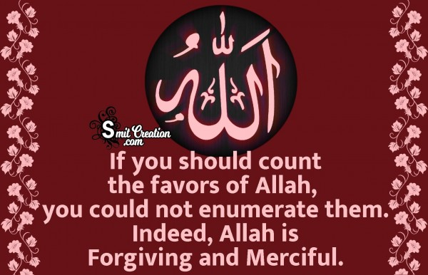 Allah Is Forgiving And Merciful.