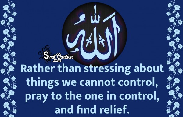 Rather Than Stressing About Things We Cannot Control