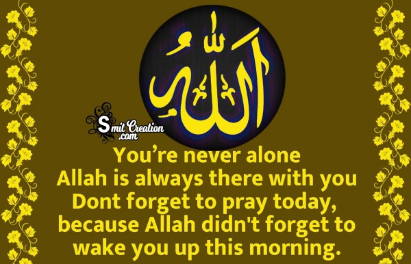 Allah Is Always There With You