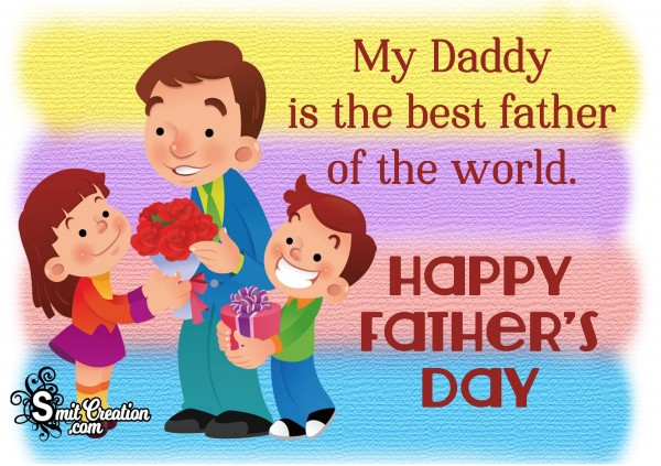 My Dady Is The Best Father Of The World. Happy Father's Day