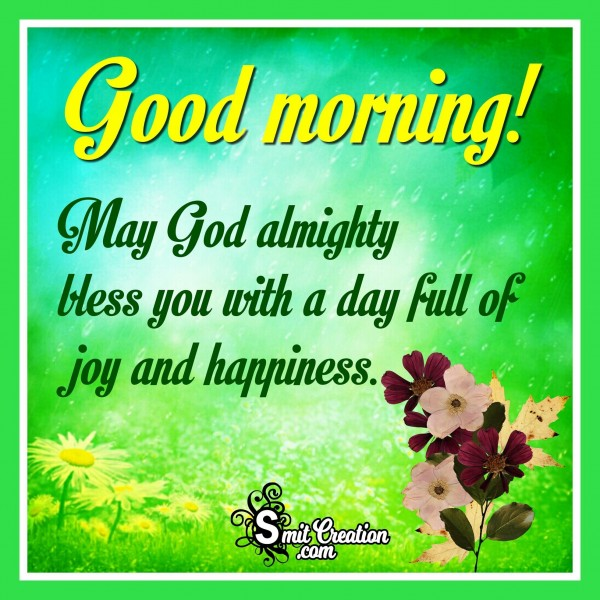 Good Morning – May God Almighty Bless You