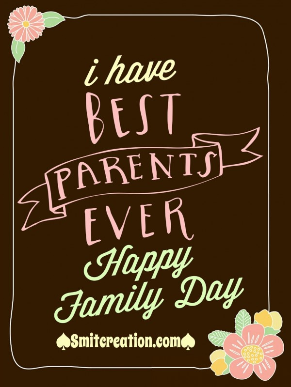 I Have Best Parents Ever – Happy Family Day