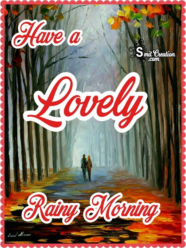 Have A Lovely Rainy Morning