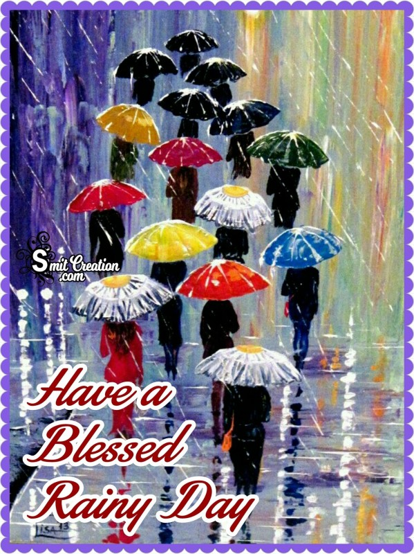 Have A Blessed Rainy Day