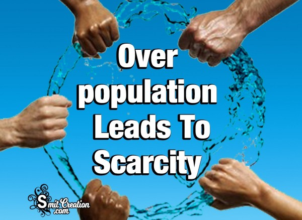 Overpopulation Leads To Scarcity