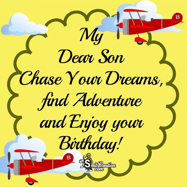 My Dear Son Enjoy your Birthday!
