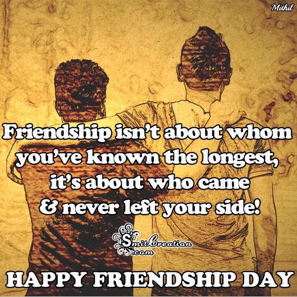 HAPPY FRIENDSHIP DAY – Best Friends isn't you've known the longest