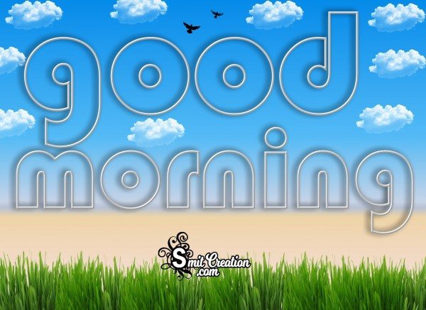 Good Morning Have A Refreshing Day
