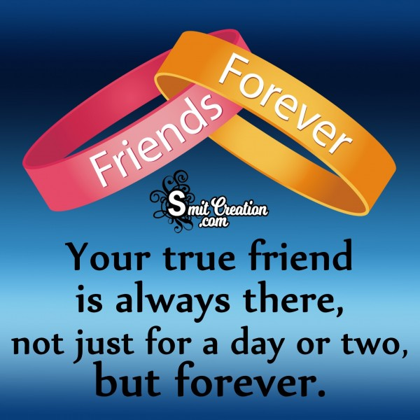 Your True Friend Is Always There