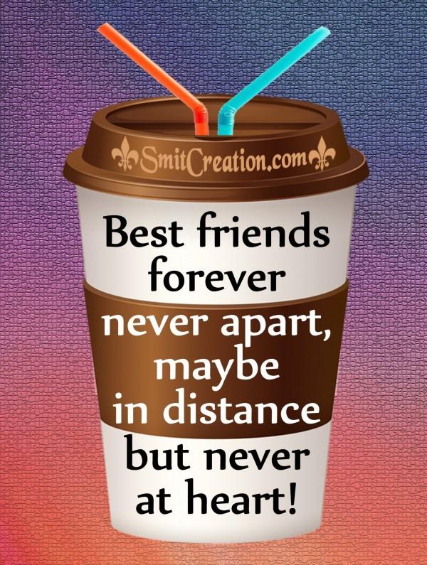 Best Friends Forever, Never Apart