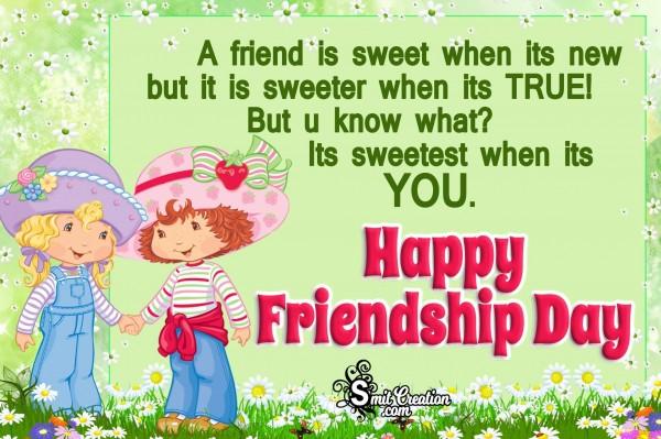 Happy Friendship Day To Sweetest Friend