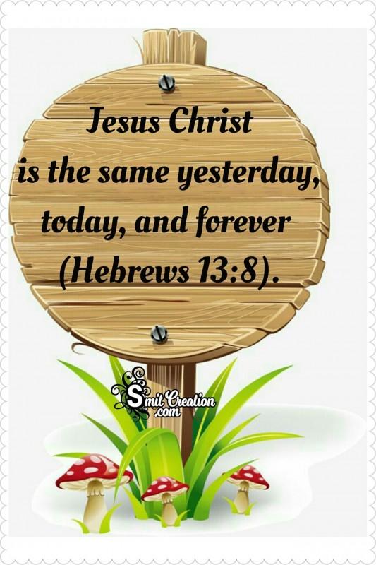 Jesus Christ Same Forever