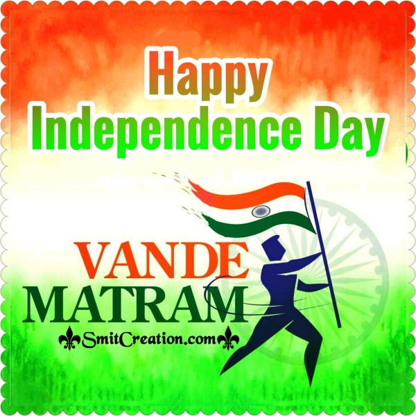 Vande Mataram – Happy Independence Day