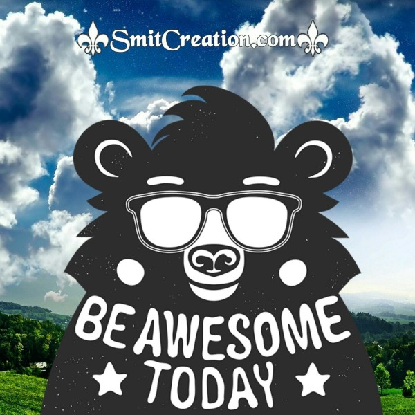 Be Awsome Today