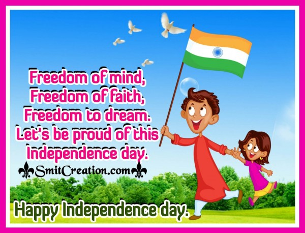 Let's Be Proud This Independence Day! – Happy Independence Day